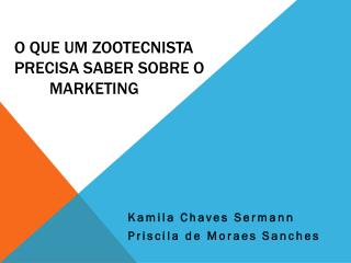 O que um zootecnista precisa saber sobre o     	marketing