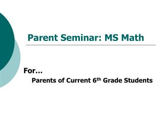Parent Seminar: MS Math
