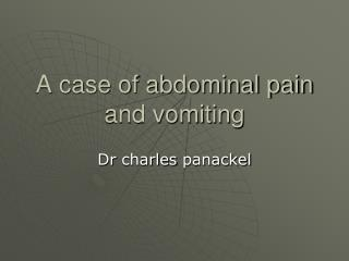 A case of abdominal pain and vomiting