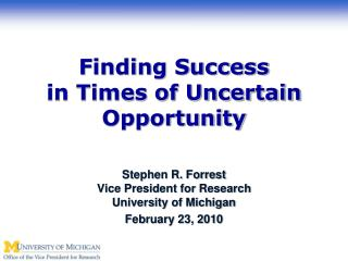 Finding Success  in Times of Uncertain Opportunity