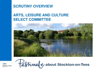 SCRUTINY OVERVIEW ARTS, LEISURE AND CULTURE SELECT COMMITTEE