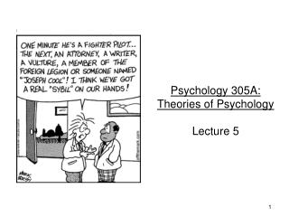 Psychology 305A:  Theories of Psychology Lecture 5