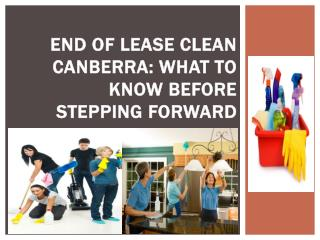End of lease clean Canberra What to know before stepping for