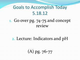 Goals to Accomplish Today  5.18.12