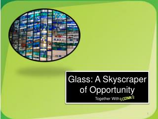 Glass: A Skyscraper of Opportunity Together With