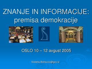 ZNANJE IN INFORMACIJE: premisa demokracije