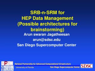SRB-n-SRM for  HEP Data Management (Possible architectures for brainstorming)