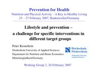 Lifestyle and prevention –  a challenge for specific interventions in different target groups