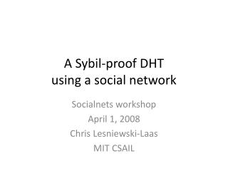 A Sybil-proof DHT using a social network