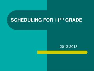SCHEDULING FOR 11 TH  GRADE