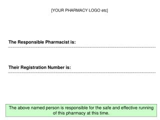 The Responsible Pharmacist is: