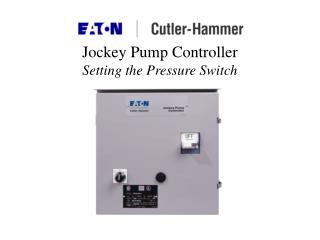 Jockey Pump Controller Setting the Pressure Switch