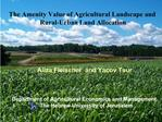 The Amenity Value of Agricultural Landscape and   Rural-Urban Land Allocation