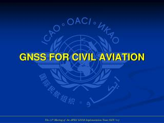 GNSS FOR CIVIL AVIATION