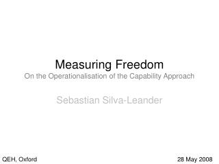 Measuring Freedom On the Operationalisation of the Capability Approach