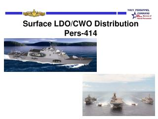Surface LDO/CWO Distribution Pers-414