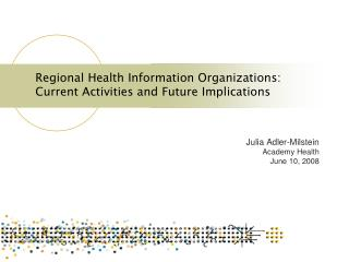 Regional Health Information Organizations: Current Activities and Future Implications