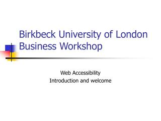 Birkbeck University of London Business Workshop