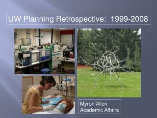 UW Planning Retrospective: 1999-2008
