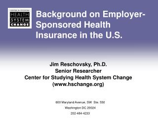 Background on Employer- Sponsored Health Insurance in the U.S.