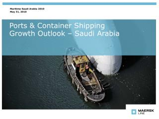 Ports & Container Shipping  Growth Outlook – Saudi Arabia
