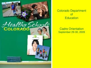 Colorado Department  of  Education Cadre Orientation September 29-30, 2009