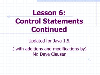 Lesson 6:  Control Statements Continued