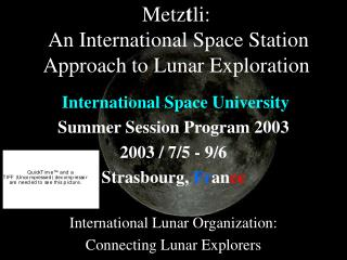 Metz t li:  An International Space Station Approach to Lunar Exploration
