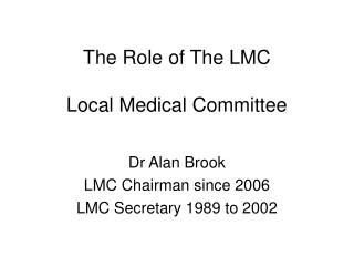 The Role of The LMC Local Medical Committee