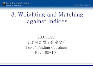 3. Weighting and Matching against Indices