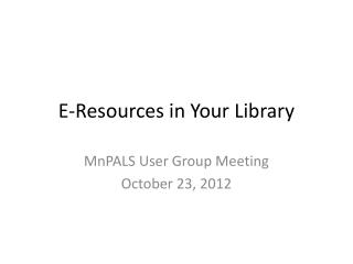 E-Resources in Your Library