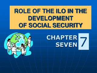 ROLE OF THE ILO IN THE DEVELOPMENT  OF SOCIAL SECURITY