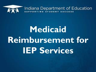 Medicaid Reimbursement for IEP Services