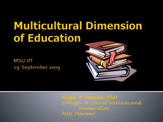 Multicultural Dimension of Education MSU-IIT   				 19  September 2009
