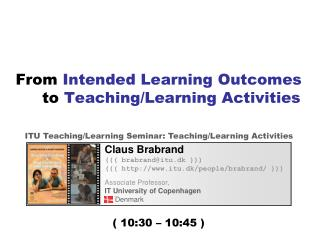 From  Intended Learning Outcomes  to  Teaching/Learning Activities