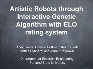 Artistic Robots through Interactive Genetic Algorithm with ELO rating system