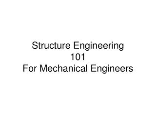 Structure Engineering 101 For Mechanical Engineers