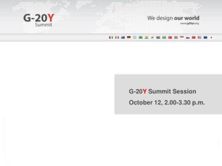 G-20 Y  Summit  Session October 12, 2.00-3.30 p.m.