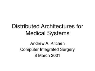 Distributed Architectures for Medical Systems