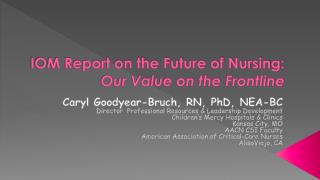 IOM Report on the Future of Nursing:  Our Value on the Frontline