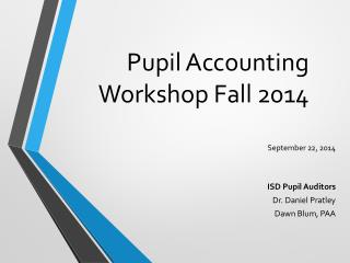 Pupil Accounting Workshop Fall 2014