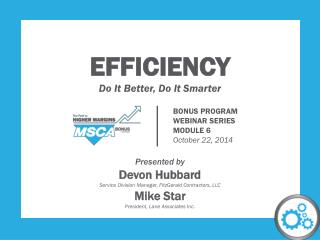 EFFICIENCY Do  It Better, Do  I t  S marter