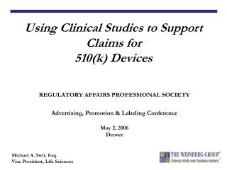 REGULATORY AFFAIRS PROFESSIONAL SOCIETY Advertising, Promotion & Labeling Conference May 2, 2006 Denver