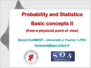 Probability and Statistics Basic concepts II (from a physicist point of view)