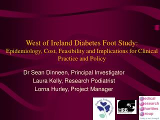 West of Ireland Diabetes Foot Study: Epidemiology, Cost, Feasibility and Implications for Clinical Practice and Policy