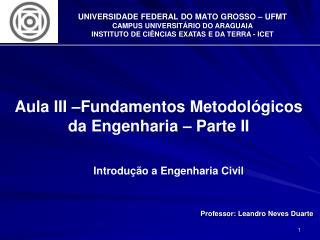 Professor: Leandro Neves Duarte