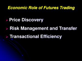 Economic Role of Futures Trading