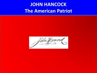 JOHN HANCOCK The American Patriot