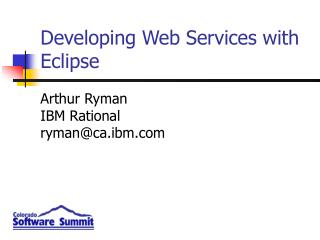 Arthur Ryman IBM Rational ryman@ca.ibm