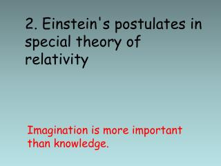 2. Einstein's postulates in special theory of relativity